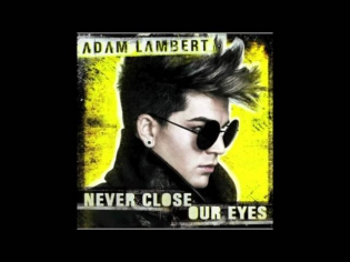 (Official Instumental) Adam Lambert - Never Close Our Eyes *Good Quality*